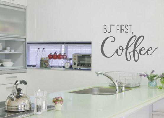 Wandtattoo Küche - But first Coffee
