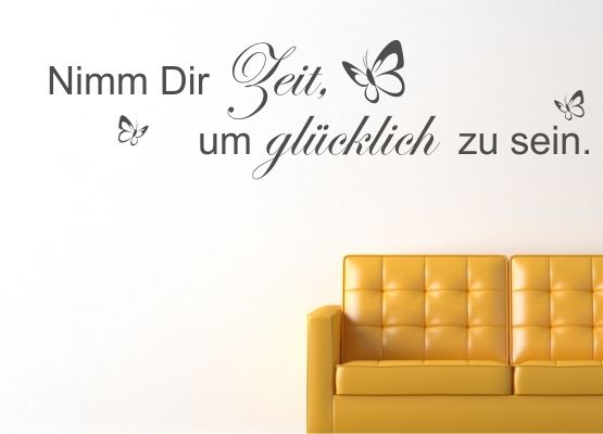 wandtattoo nimm dir zeit um gl cklich zu sein. Black Bedroom Furniture Sets. Home Design Ideas